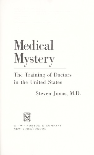 Medical mystery : the training of doctors in the United States by