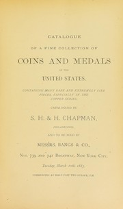 Cover of: Catalogue of a fine collection of coins and medals of the United States ... | Chapman, S.H. & H.