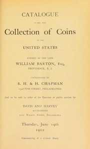 Cover of: Catalogue of the fine collection of coins of the United States formed by the late William Barton ... | Chapman, S.H. & H.