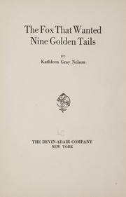 Cover of: The fox that wanted nine golden tails