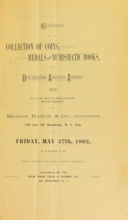 Cover of: Catalogue of the collection of coins, medals and numismatic books of a distinguished American Amateur | New York Coin and Stamp Co