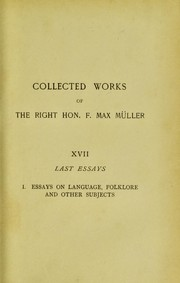 Cover of: Last essays by the Right Hon. Professor F. Max Müller ..