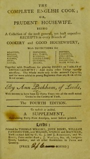 The complete English cook, or, prudent housewife by Ann Peckham