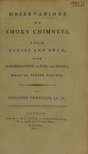 Cover of: Observations on smoky chimneys, their causes and cure | Benjamin Franklin
