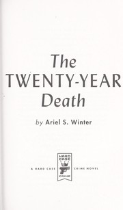 Cover of: The twenty-year death | Ariel S. Winter