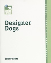 Cover of: Designer dogs | Tammy Gagne