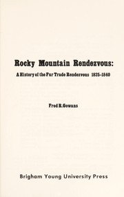 Cover of: Rocky Mountain rendezvous : a history of the fur trade rendezvous, 1825-1840 |