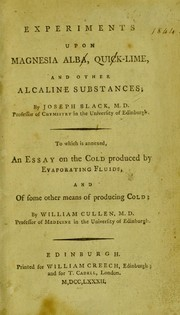 Cover of: Experiments upon magnesia alba, quick-lime, and other alcaline substances