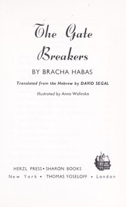 Cover of: The gate breakers Tanslated from the Hebrew by David Segal |