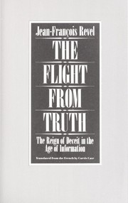 Cover of: The flight from truth: the reign of deceit in the age of information