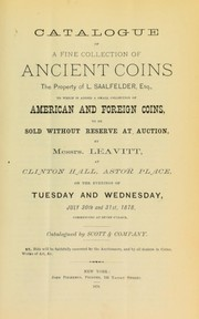 Cover of: Catalogue of a fine collection of ancient coins, the property of L. Saalfelder ... | Scott & Co
