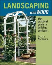 Cover of: Landscaping with wood | Scott McBride