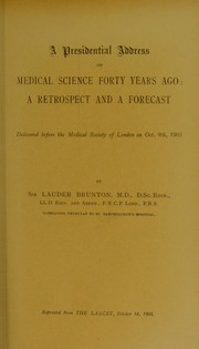 Cover of: A presidential address on medical science forty years ago | Sir Thomas Lauder Brunton