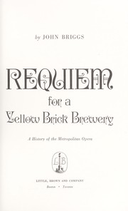 Cover of: Requiem for a yellow brick brewery | Briggs, John