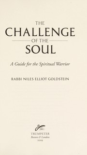 Cover of: The challenge of the soul: a guide for the spiritual warrior