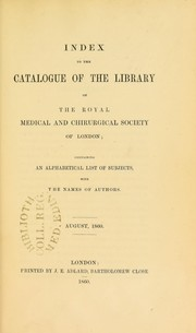 Cover of: Catalogue of the Library of the Royal Medical and Chirurgical Society of London | Wheatley Benjamin Robert
