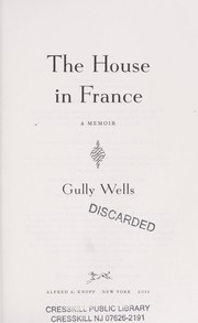 Cover of: The house in France | Gully Wells