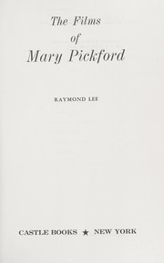 Cover of: The films of Mary Pickford. | Raymond Lee