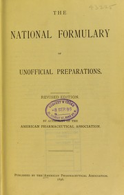Cover of: The national formulary of unofficial preparations / by authority of the American Pharmaceutical Association