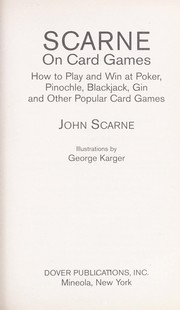 Scarne on card games : how to play and win at poker, pinochle, blackjack, gin, and other popular games