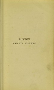 Cover of: Buxton and its waters: an analytical account of their medicinal properties, and general effects | William Henry Robertson