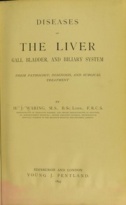 Cover of: Diseases of the liver, gall bladder, and biliary system | Holburt Jacob Waring