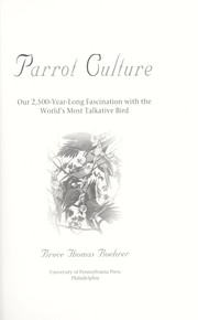 Cover of: Parrot culture : our 2,500-year-long fascination with the world's most talkative bird |