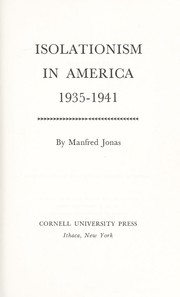 Isolationism in America, 1935-1941 by Manfred Jonas