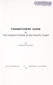 Cover of: Fishwatchers' guide to the inshore fishes of the Pacific Coast