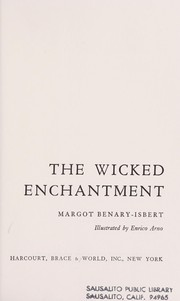 Cover of: The wicked enchantment. | Margot Benary-Isbert