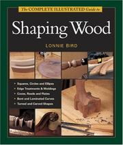 Cover of: The Complete Illustrated Guide to Shaping Wood (Complete Illustrated Guide)