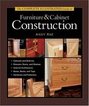 Cover of: The Complete Illustrated Guide to Furniture and Cabinet Construction