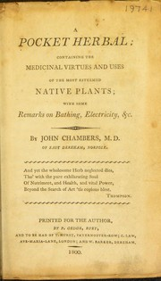 Cover of: A pocket herbal; containing the medicinal virtues and uses of the most esteemed native plants; with some remarks on bathing, electricity, etc | John Whiteclay Chambers