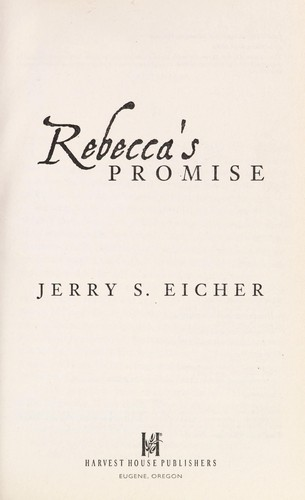 Rebecca's promise by Jerry S. Eicher