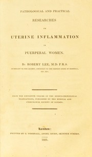 Cover of: Pathological and practical researches on uterine inflammation in puerperal women | Lee, Robert