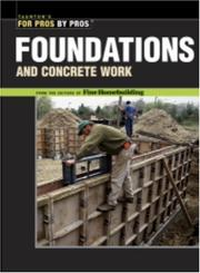 Cover of: Foundations and Concrete Work (For Pros by Pros)
