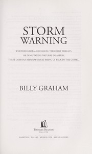 Cover of: Storm warning: whether global recession, terrorist threats, or devastating natural disasters, these ominous shadows must bring us back to the gospel