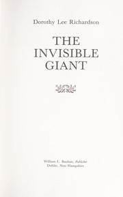 Cover of: The invisible giant | Dorothy Lee Richardson