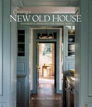 Cover of: Creating a New Old House: Yesterday's Character for Today's Home (American Institute Architects)
