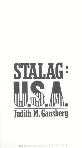 Stalag, U.S.A. : the remarkable story of German POWs in America by