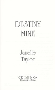 Cover of: Destiny mine | Janelle Taylor