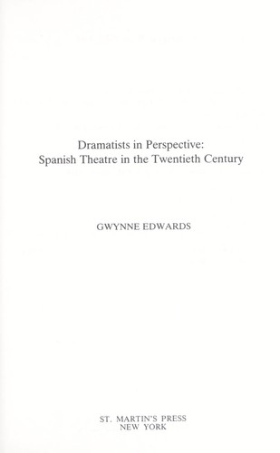 Dramatists in perspective : Spanish theatre in the twentieth century by