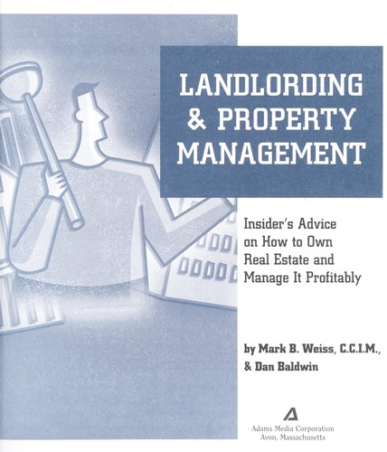 Landlording & property management by Mark B. Weiss