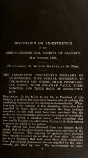 Cover of: The president's concluding remarks on an©Œsthetics, with special reference to chloroform and ether- their physiological action, their relative value, their dangers, and their mode of administration