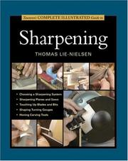 Cover of: Taunton's Complete Illustrated Guide to Sharpening (Complete Illustrated Guide)