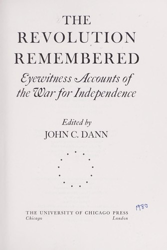 The Revolution remembered by edited by John C. Dann.