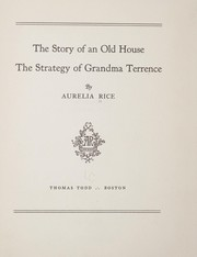Cover of: The story of an old house ; [and] The strategy of Grandma Terrence