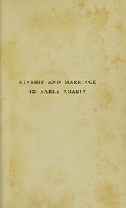 Cover of: Kinship & marriage in early Arabia | W. Robertson Smith