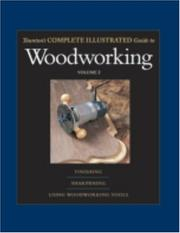 Cover of: Taunton's Complete Illustrated Guide to Woodworking, Vol. 2