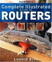 Cover of: Taunton's Complete Illustrated Guide to Routers (Complete Illustrated Guide)